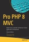 Pro PHP 8 MVC: Model View Controller Architecture-Driven Application Development Cover Image