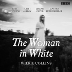 The Woman in White: BBC Radio 4 Full-Cast Dramatisation Cover Image