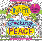 Inner F*cking Peace Adult Coloring Book (31 Stress-Relieving Designs) Cover Image