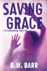 Saving Grace: A Psychological Thriller Cover Image