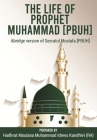The Life of Prophet Muhammad [PBUH]: Abridge version of Seeratul Mustafa [PBUH] Cover Image