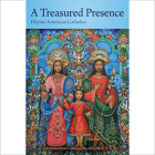 A Treasured Presence: Filipino American Catholics Cover Image