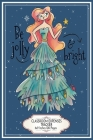 Be Jolly and Bright: Classroom Expenses Tracker 6x9 Inches 100 Pages Lovely Gift Idea Woman with Christmas Tree Dress Cover Image