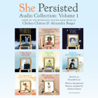 She Persisted Audio Collection: Volume 1: Harriet Tubman; Claudette Colvin; Virginia Apgar; and more Cover Image