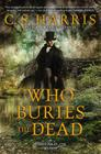 Who Buries the Dead (Sebastian St. Cyr Mystery #10) Cover Image