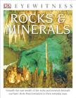 DK Eyewitness Books: Rocks and Minerals: Unearth the Vast Wealth of the Rocks and Minerals Beneath Our Feet from Their Formation to Their Everyday Uses Cover Image
