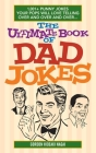 The Ultimate Book of Dad Jokes: 1,001+ Punny Jokes Your Pops Will Love Telling Over and Over and Over... Cover Image