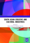 South Asian Creative and Cultural Industries Cover Image