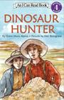 Dinosaur Hunter (I Can Read Level 4) Cover Image