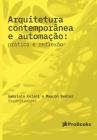 Arquitetura contemporânea e automação: Prática e Reflexão: prática e reflexão Cover Image