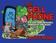 The Cell Phone: It's Use (and Misuse!) Through the Ages Cover Image