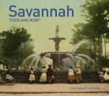 Savannah Then and Now® Cover Image
