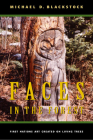 Faces in the Forest: First Nations Art Created on Living Trees Cover Image