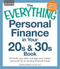 The Everything Personal Finance in Your 20s & 30s Book: Eliminate your debt, manage your money, and build for an exciting financial future (Everything®) Cover Image