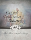 General Conference Bulletins 1893: The Third Angel's Message Cover Image
