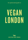 An Opinionated Guide to Vegan London Cover Image
