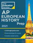 Princeton Review AP European History Prep, 2021: 3 Practice Tests + Complete Content Review + Strategies & Techniques (College Test Preparation) Cover Image