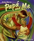 Papa and Me (Pura Belpre Honor Books - Illustration Honor) Cover Image