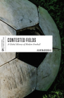 Contested Fields: A Global History of Modern Football (International Themes and Issues) Cover Image
