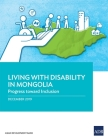 Living with Disability In Mongolia: Progress Toward Inclusion Cover Image