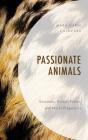 Passionate Animals: Emotions, Animal Ethics, and Moral Pragmatics Cover Image