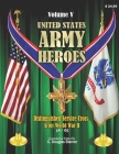 United States Army Heroes - Volume V: Distinguished Service Cross - Army (A - G) Cover Image