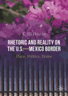 Rhetoric and Reality on the U.S.--Mexico Border: Place, Politics, Home Cover Image