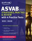 Kaplan ASVAB 2015 Strategies, Practice, and Review with 4 Practice Tests: Book + Online Cover Image