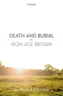 Death and Burial in Iron Age Britain Cover Image