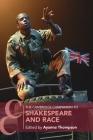 The Cambridge Companion to Shakespeare and Race (Cambridge Companions to Literature) Cover Image