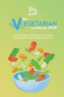 The Vegetarian Cookbook 2021: Over 50 Selected Ideas For Your Homemade Plant Based Cooking Cover Image