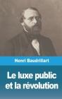 Le luxe public et la révolution Cover Image
