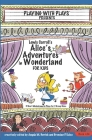 Lewis Carroll's Alice's Adventures in Wonderland for Kids: 3 Short Melodramatic Plays for 3 Group Sizes (Playing with Plays #24) Cover Image