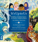 It's Up to Us: Building a Brighter Future for Nature, People & Planet (the Children's Terra Carta) Cover Image