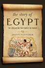 The Story of Egypt: The Civilization that Shaped the World Cover Image