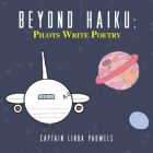 Beyond Haiku: Pilots Write Poetry Cover Image