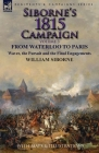 Siborne's 1815 Campaign: Volume 3-From Waterloo to Paris, Wavre, the Pursuit and the Final Engagements Cover Image