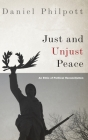 Just and Unjust Peace: An Ethic of Political Reconciliation Cover Image
