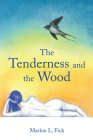 The Tenderness and the Wood (Guernica World Editions #28) Cover Image