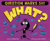 Question Marks Say What? Cover Image