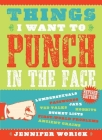 Things I Want to Punch in the Face Cover Image
