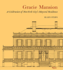 Gracie Mansion: A Celebration of New York City's Mayoral Residence Cover Image