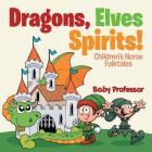 Dragons, Elves, Sprites! - Children's Norse Folktales Cover Image