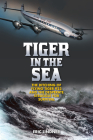 Tiger in the Sea: The Ditching of Flying Tiger 923 and the Desperate Struggle for Survival Cover Image