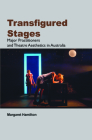 Transfigured Stages: Major Practitioners and Theatre Aesthetics in Australia Cover Image