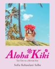 Aloha Kiki: Ten Tips to a Better You Cover Image