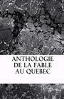 Anthologie de la fable au Quebec Cover Image
