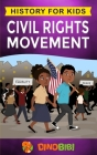 Civil Rights Movement: History for kids: America's Civil Rights Years, 1954-1965 Cover Image