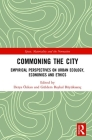 Commoning the City: Empirical Perspectives on Urban Ecology, Economics and Ethics Cover Image
