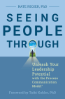 Seeing People Through: Unleash Your Leadership Potential with the Process Communication Model® Cover Image